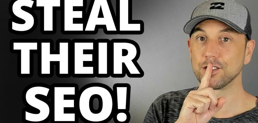 How To Steal Your Competitors' SEO - Best SEO Tips Ever