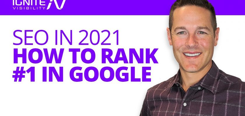 SEO in 2021, How To Rank #1 In Google
