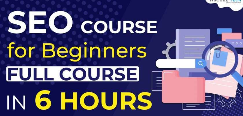 Full Search Engine Optimization Course for Beginners - in 6 Hours   WsCube Tech