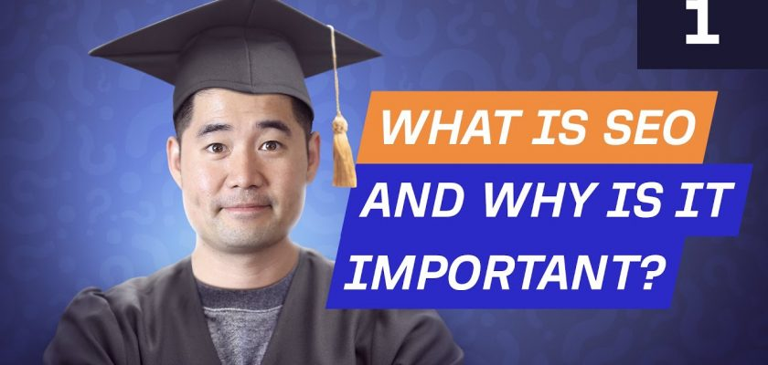 SEO Basics: What is SEO and Why is it Important? [SEO Course by Ahrefs]