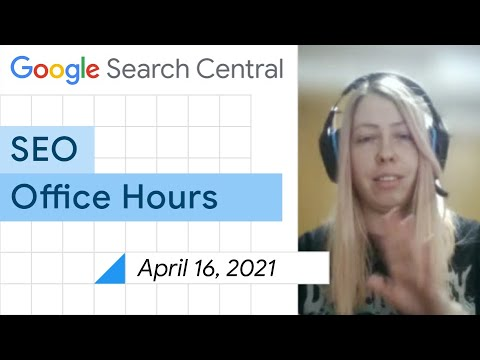 English Google SEO office-hours from April 16, 2021