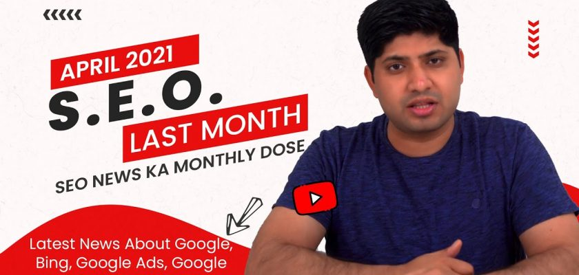 SEO Last Month April 2021 | Latest Updates From Google, Bing & Others in Hindi