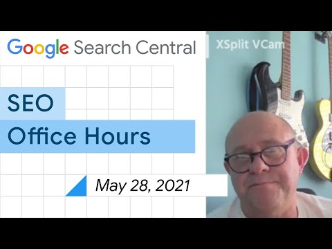 English Google SEO office-hours from May 28, 2021