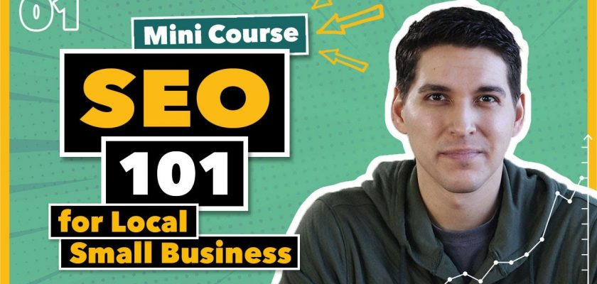 Google SEO 101 Guide (2021) for Local Search Optimization: SEO Basics for Small Business [#1]