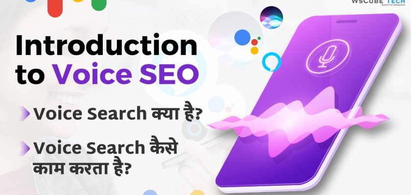 Introduction to Voice SEO - What is Voice Search and Voice SEO & How Does it Work?