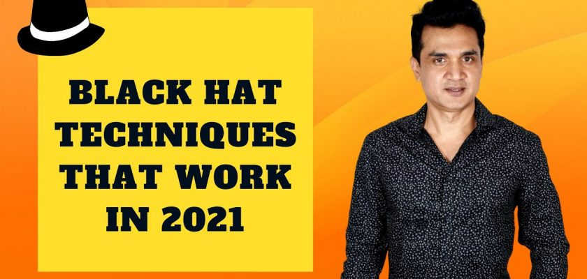 SEO Black Hat Techniques that Work in 2021