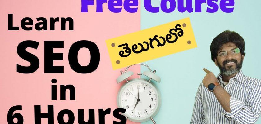 SEO in Telugu-6 Hours Free Course Tutorial  | Digital Marketing Course in Telugu