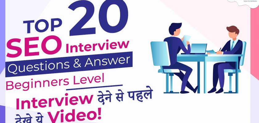 Top 20 Most Important SEO Interview Questions & Answer for Beginners Level